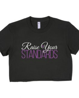 Raise Your Standards Short Sleeve Crop Top
