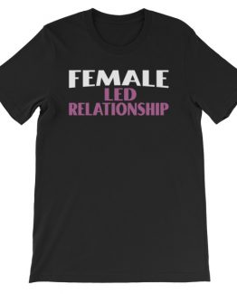 Female Led Relationship BOLD T-Shirt