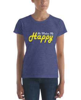 He Makes Me Happy Short Sleeve T-Shirt